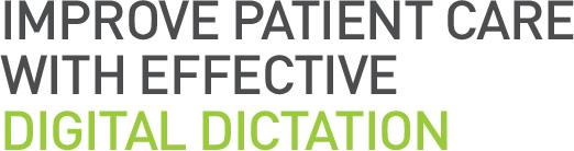Improve patient care with effective digital dictation